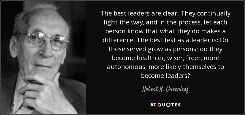 quote-the-best-leaders-are-clear-they-continually-light-the-way-and-in-the-process-let-each-robert-k-greenleaf-64-82-49